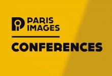 Photo of Paris Images 2021 : Conférences & inscriptions